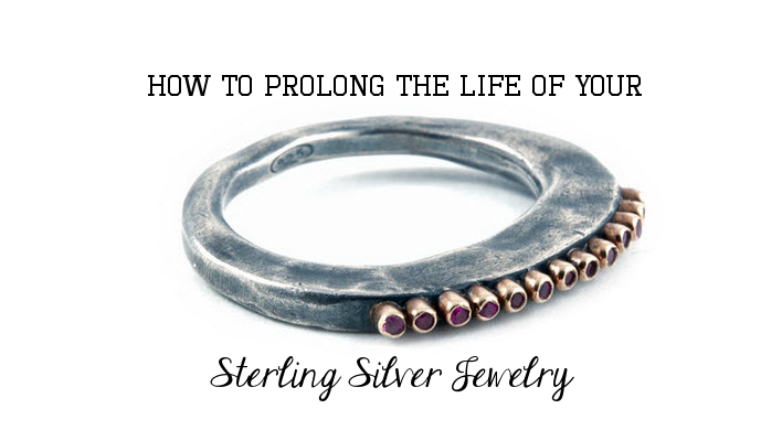 How to Prolong the Life of Your Sterling Silver Jewelry