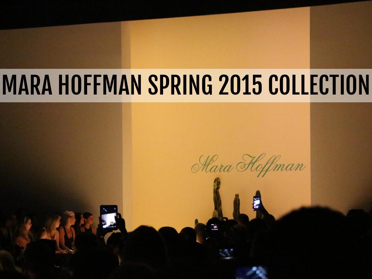 Mara Hoffman, Spring 2015 Collection, New York Fashion Week, Mercedes Benz Fashion Week, Lincoln Center, #MBFW, #NYFW